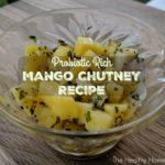 Probiotic Rich, Homemade Mango Chutney Recipe (+ Video)