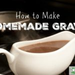 Traditional Homemade Gravy Recipe (+ VIDEO)