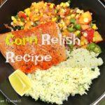 Homemade Corn Relish Loaded with Probiotics