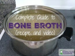 Benefits of Gelatin Rich Homemade Bone Broth (Recipes + VIDEO)