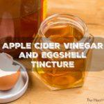Eggshells and Apple Cider Vinegar Remedy