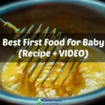 Healthiest and Best Baby First Food Recipe (+ VIDEO)