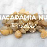 macadamia nut pudding