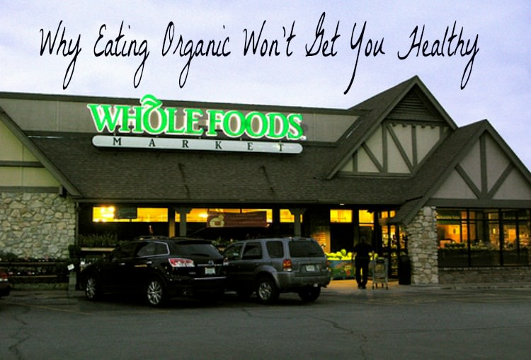 eating organic at Whole Foods