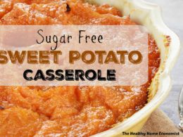 Sweet Potato Casserole Recipe (Sugar Free)
