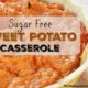 Sweet Potato Casserole Recipe (Sugar Free)