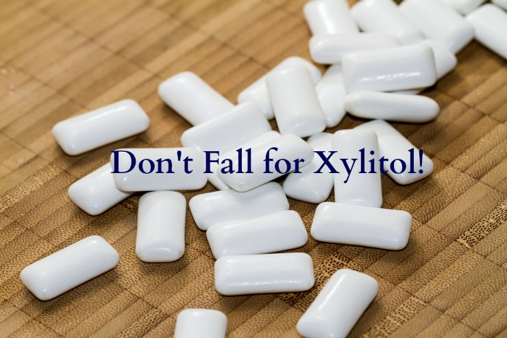 don't fall for xylitol