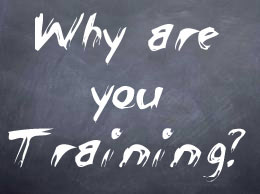why are you training