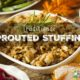 Healthy, Traditional Sprouted Stuffing Recipe