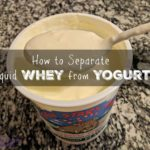 How to Separate Whey from Plain Store Yogurt (+ VIDEO)