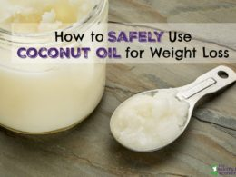 How to Properly and SAFELY Use Coconut Oil for Weight Loss