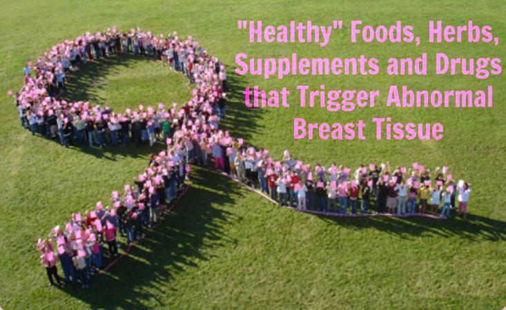 estrogenic foods trigger abnormal breasts