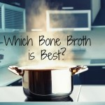 The Healthiest and Best Bone Broth (recipe plus video!)