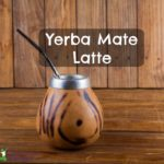 Yerba Mate: When to Enjoy, When to Avoid (+ Latte Recipe)