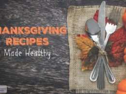 16 Traditional Thanksgiving Recipe Favorites Made Healthy