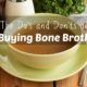 The Do's and Don'ts of Buying Bone Broth