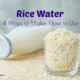 4 Ways to Make Rice Water + How to Use 1