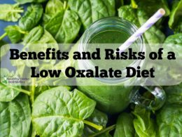 Benefits and Risks of Avoiding Oxalates on a Low Oxalate Diet