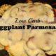 low carb keto eggplant parmesan