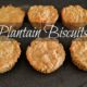 plantain biscuits, plantain recipes