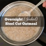 soaked steel cut Irish oats