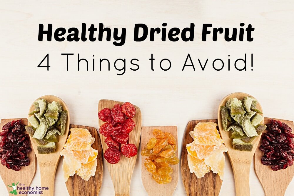 Dried Fruit. Yes, It Is Healthy If You Avoid These 4 Things