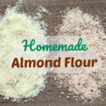 How to Make Almond Flour (and why you would want to)