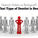 Natural, Holistic or Biological Dentistry? 1