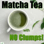 Clump-Free Matcha Tea