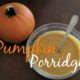 Pumpkin Spice Porridge