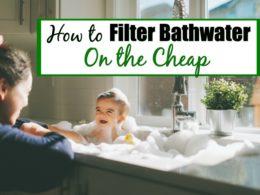 filtered bathwater
