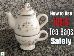 toxic tea bags safety